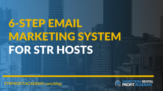 6-Step Email Marketing System For STR Hosts